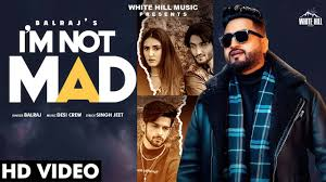 I'm Not Mad mp3 download Pagalworld