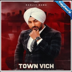 Town Vich mp3 download Pagalworld