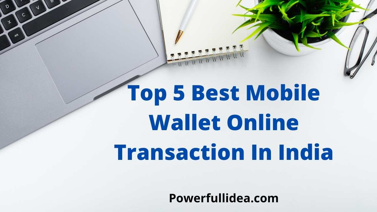 Top 5 Best Mobile Wallet Online Transaction In India
